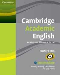 Cambridge Academic English B1+ Intermediate Teacher's Book / Підручник для вчителя