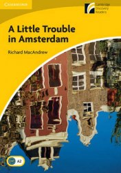 Cambridge Discovery Readers 2 A Little Trouble in Amsterdam + Downloadable Audio
