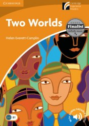 Cambridge Discovery Readers 4 Two Worlds + Downloadable Audio