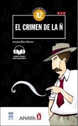 Lecturas Graduadas A2: El crimen de la Ñ + audio descargable