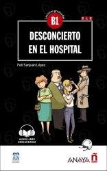 Lecturas Graduadas B1: Desconcierto en el hospital + audio descargable
