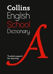 Collins School Dictionary: Trusted support for learning / Словник