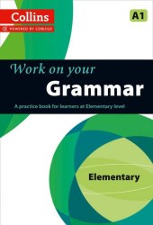 Collins Work on Your Grammar A1 Elementary / Граматика