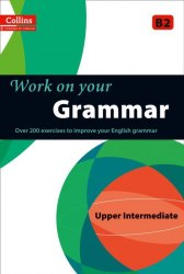 Collins Work on Your Grammar B2 Upper-Intermediate / Граматика