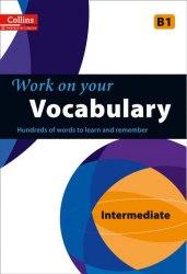 Collins Work on Your Vocabulary B1 Intermediate