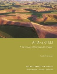 An A-Z of ELT. A Dictionary of Terms and Concepts Macmillan