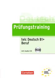 Prufungstraining DaF: B1 telc Deutsch B1+ Beruf + CD