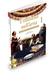 L'italiano nell'aria 1 Libro + 2 CD audio + dispensa di pronuncia / Підручник + зошит