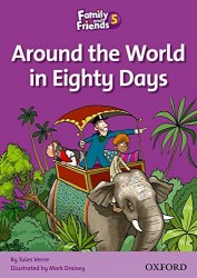 Family and Friends 5 Reader Around the World in Eighty Days / Книга для читання