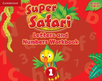Super Safari 1 Letters and Numbers Workbook / Робочий зошит