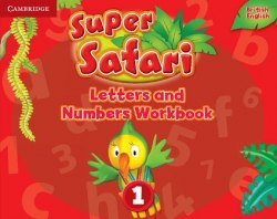 Super Safari 1 Letters and Numbers Workbook / Прописи