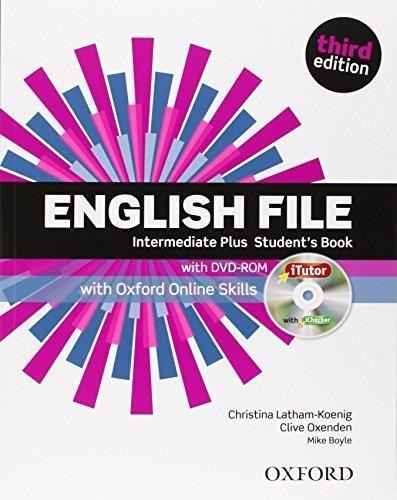 English File (3rd Edition) Intermediate Plus Student's Book with iTutor DVD-ROM and Oxford Online Skills / Підручник для учня