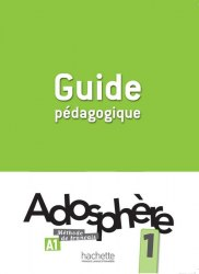 Adosphère 1 Guide Pédagogique / Підручник для вчителя