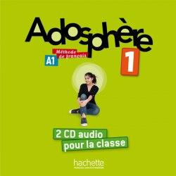 Adosphère 1 — 2 CD audio pour la classe Hachette