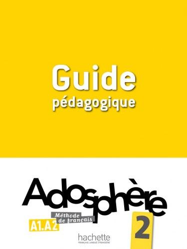 Adosphère 2 Guide Pédagogique / Підручник для вчителя