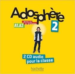 Adosphère 2 — 2 CD audio pour la classe Hachette