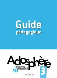 Adosphère 3 Guide Pédagogique Hachette
