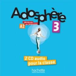 Adosphère 3 — 2 CD audio pour la classe Hachette