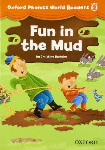 Oxford Phonics World Readers 2 Fun in the Mud / Книга для читання