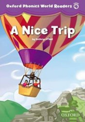 Oxford Phonics World Readers 4 A Nice Trip / Книга для читання
