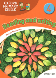 Oxford Primary Skills: Reading and Writing 4 Oxford University Press
