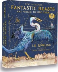 Fantastic Beasts and Where to Find Them (Illustrated Edition) - Joanne Rowling
