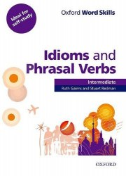 Oxford Word Skills: Idioms and Phrasal Verbs Intermediate with answer key Oxford University Press