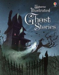 Illustrated Ghost Stories Usborne Publishing