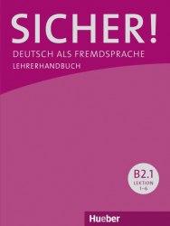 Sicher! B2.1 Lehrerhandbuch Lektion 1-6 / Підручник для вчителя