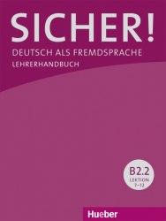 Sicher! B2.2 Lehrerhandbuch Lektion 7-12 / Підручник для вчителя