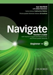 Navigate A1 Beginner Teacher's Guide with Teacher's Support and Resource Disc and Photocopiable Materials / Підручник для вчителя
