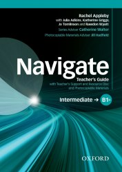 Navigate B1+ Intermediate Teacher's Guide with Teacher's Support and Resource Disc and Photocopiable Materials / Підручник для вчителя