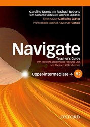Navigate B2 Upper-Intermediate Teacher's Guide with Teacher's Support and Resource Disc and Photocopiable Materials Oxford University Press