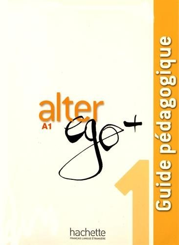Alter Ego+ Niveau 1 Guide Pédagogique / Підручник для вчителя