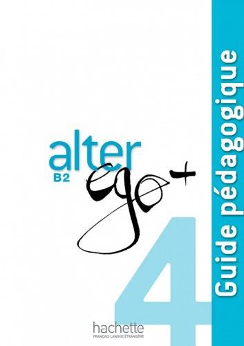 Alter Ego+ Niveau 4 Guide Pédagogique / Підручник для вчителя
