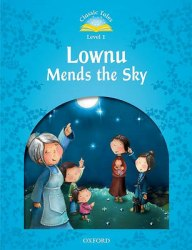 Classic Tales Second Edition 1 Lownu Mends the Sky