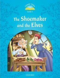 Classic Tales Second Edition 1 The Shoemaker and the Elves / Книга для читання