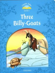 Classic Tales Second Edition 1 Three Billy-Goats / Книга для читання