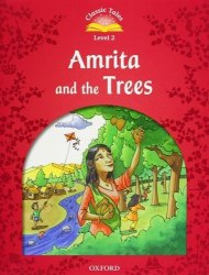 Classic Tales Second Edition 2 Amrita and the Trees Oxford University Press