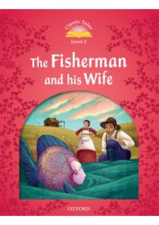 Classic Tales Second Edition 2: The Fisherman and His Wife / Книга для читання
