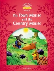 Classic Tales Second Edition 2: The Town Mouse and the Country Mouse / Книга для читання