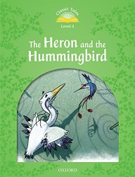 Classic Tales Second Edition 3 HERON & HUMMINGBIRD Oxford University Press