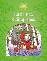 Classic Tales Second Edition 3 Little Red Riding Hood Oxford University Press