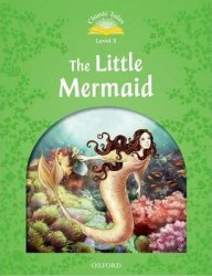 Classic Tales Second Edition 3 The Little Mermaid / Книга для читання