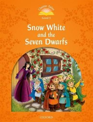 Classic Tales Second Edition 5 Snow White and the Seven Dwarfs Oxford University Press