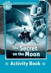 Oxford Read and Imagine 6 The Secret on the Moon Activity Book / Підручник для учня