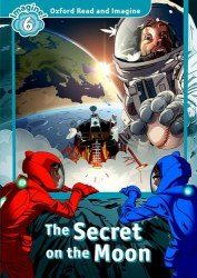 Oxford Read and Imagine 6 The Secret on the Moon + Audio CD / Аудіо диск