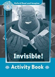 Oxford Read and Imagine 6 Invisible! Activity Book / Підручник для учня