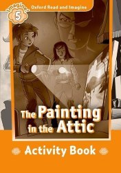 Oxford Read and Imagine 5 The Painting in the Attic Activity Book / Підручник для учня