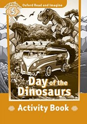 Oxford Read and Imagine 5 Day of the Dinosaurs Activity Book / Підручник для учня